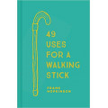 49 Uses for a Walking Stick
