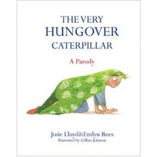 Very Hungover Caterpillar