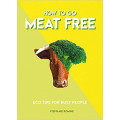 How to Go Meat Free
