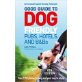 Good Guide to Dog Friendly Pubs, Hotels and B&Bs