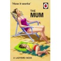 How it works the Mum (Ladybird)