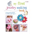My First Jewellery Making Book