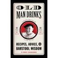 Old Man Drinks - Recipes