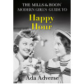 The Mills And Boon Modern Girls Guide To Happy Hour