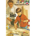 How it Works: The Dad (Ladybird)