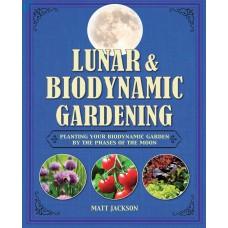 Lunar and Biodynamic Gardening