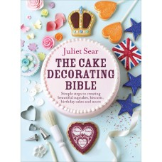 Cake Decorating Bible : The Cake Decorating Bible