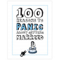 100 Reasons to Panic about Getting Married