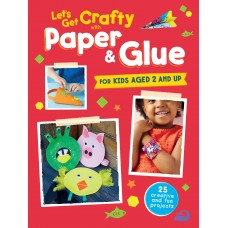 Let's Get Crafty with Paper & Glue